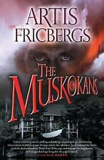 The Muskokans by Artis Fricbergs (2013, Paperback)