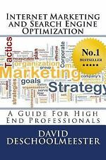Internet Marketing and Search Engine Optimization : A Guide for High End...