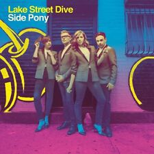 LAKE STREET DIVE CD - SIDE PONY (2016) - NEW UNOPENED - ROCK - NONESUCH RECORDS