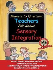 NEW Answers to Questions Teachers Ask about Sensory Integration: Forms, Checklis