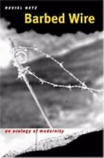 Barbed Wire: An Ecology of Modernity by Netz, Reviel