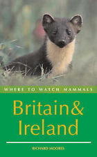 Where to Watch Mammals in Britain and Ireland, Moores, Richard, New Book