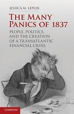 The Many Panics of 1837: People, Politics, and the Creation of a Transatlantic F