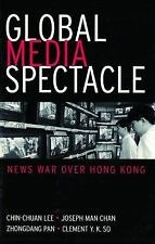 Global Media Spectacle: News War over Hong Kong Lee, Lee Paperback