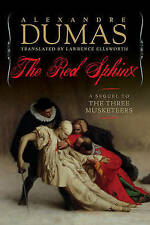 The Red Sphinx: A Sequel to the Three Musketeers, Ellsworth, Lawrence, Dumas, Al