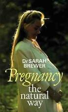 Pregnancy the Natural Way by Sarah Brewer (1999, Paperback)