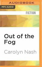 Out of the Fog by Carolyn Nash (2016, MP3 CD, Unabridged)