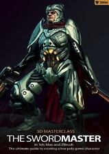 3D Masterclass: The Swordmaster in 3ds Max and ZBrush: The Ultimate Guide to Cre