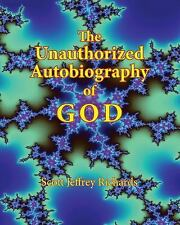The Unauthorized Autobiography of GOD (Color Edition) by Scott Richards...