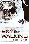 Sky Walking: An Astronaut's Memoir