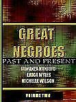 Great Negroes: Past and Present: Volume Two, Wilson, Nichelle, Myles, Erica, Kun