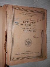LEZIONI DI FISICA SPERIMENTALE Vol I 2 Parti Meccanica Acustica Termologia 1946