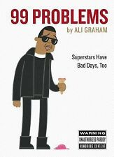 99 Problems : Superstars Have Bad Days, Too by Ali Graham (2015, Hardcover)