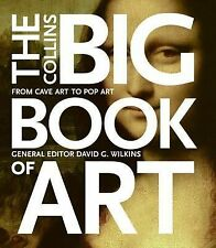 The Collins Big Book of Art : From Cave Art to Pop Art by David G. Wilkins...