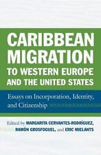Caribbean Migration to Western Europe and the United States: Essays on Incorpora