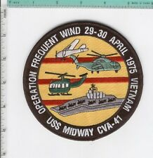 USS MIDWAY CVA-41 VIET NAM OPERATION FREQUENT WIND VIETNAM CAMPAIGN CRUISE PATCH