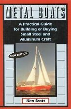 Metal Boats: A Practical Guide for Building or Buying Small Steel and Alumninum