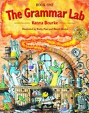 The Grammar Lab: Book One: Grammar for 9- to 12-Year-Olds with Loveable Charact