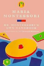 Dr. Montessori's Own Handbook: A Short Guide to Her Ideas and Materials Montess