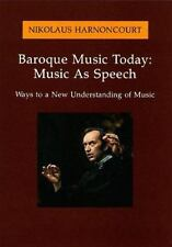 Baroque Music Today: Music As Speech : Ways to a New Understanding of -ExLibrary