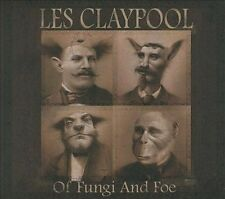 Of Fungi and Foe by Les Claypool *New CD*