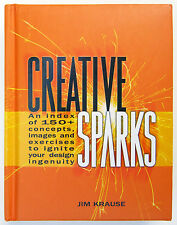 Creative Sparks 150+ Concepts Images & Exercises Graphic Design Jim Krause NEW