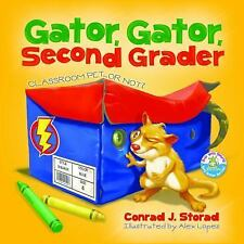 Gator, Gator, Second Grader: Classroom Pet or Not? by Storad, Conrad