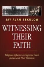 G, Witnessing Their Faith: Religious Influence on Supreme Court Justices and The