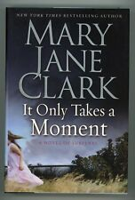 It Only Takes a Moment by Mary Jane Clark 1st
