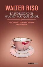 La Fidelidad Es Mucho Más Que Amor : Cómo Prevenir y Afrontar Los Problemas...