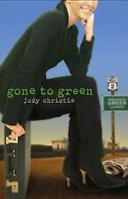 Gone to Green: Gone to Green Series | Book #1, Christie, Judy, Good Book