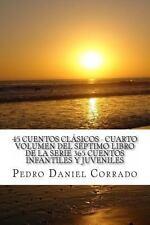 45 Cuentos Clasicos - Cuarto Volumen : 365 Cuentos Infantiles y Juveniles by...