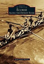 Images of America: Ecorse : Along the Detroit River by Kathy Covert Warnes...