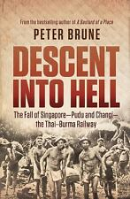 Descent into Hell: The Fall of Singapore - Pudu and Changi - the Thai-Burma Rail
