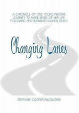 Changing Lanes : A Chronicle of One Young Widow's Journey to Make Sense of...