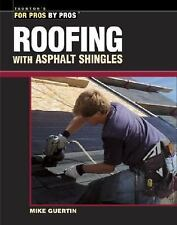 For Pros by Pros: Roofing with Asphalt Shingles by Mike Guertin (2002,...