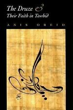 The Druze and Their Faith in Tawhid by Anis Obeid (2006, Hardcover)