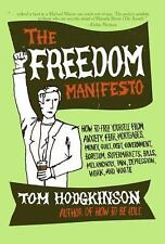 The Freedom Manifesto: How to Free Yourself from Anxiety, Fear, Mortgages, Money