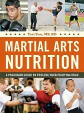 Martial Arts Nutrition : A Precision Guide to Fueling Your Fighting Edge by...