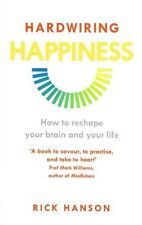 Hardwiring Happiness by Rick Hanson NEW