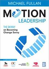 Motion Leadership : The Skinny on Becoming Change Savvy (2009, Paperback)