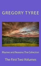Rhymes and Reasons: the Collection : The First Two Volumes by Gregory Tyree...