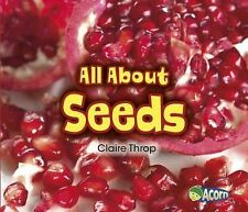 All about Plants Ser.: All about Seeds by Claire Throp (2014, Hardcover)
