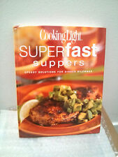 Cooking Light Superfast Suppers: Speedy Solutions for Dinner Dilemmas Editors