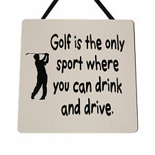 Golf is the only sport where you can.. - Handmade wooden Plaque - Funny Gift