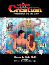 The Amazing Story of Creation: From Science and the Bible, Duane T. Gish, Good B