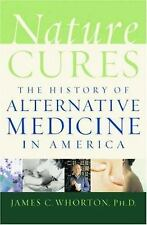 Nature Cures: The History of Alternative Medicine in America-ExLibrary