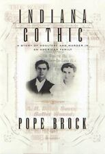 Indiana Gothic : A Story of Adultery and Murder in an American Family-ExLibrary