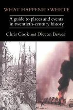 What Happened Where: A Guide to Places and Events in Twentieth-century History,
