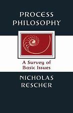 Process Philosophy : A Survey of Basic Issues by Nicholas Rescher (2000,...